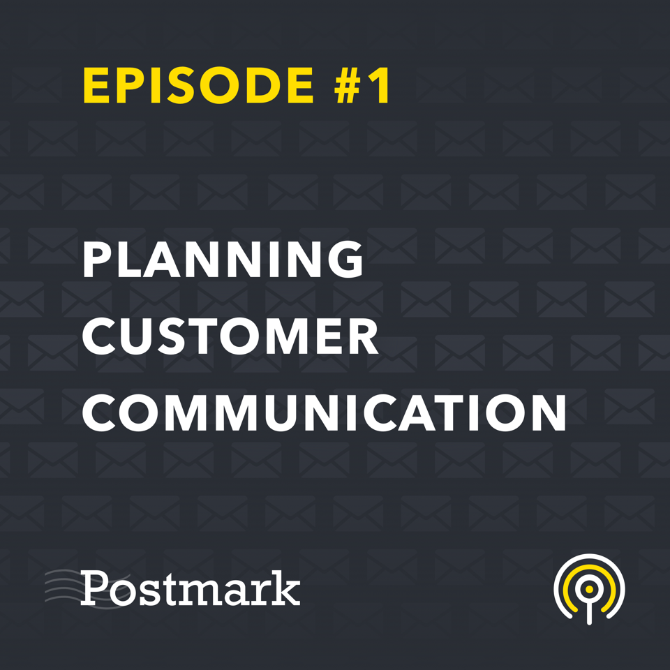 Ep #1: How we think about customer communication for our
